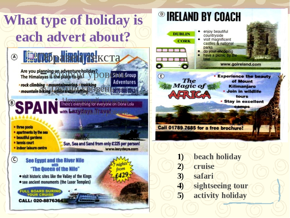 What type of holiday is each advert about? beach holiday cruise safari sights...