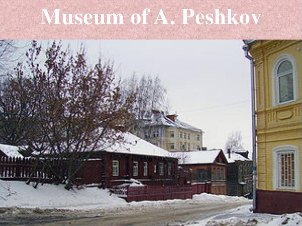 Museum of A. Peshkov