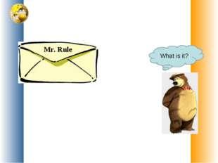 Mr. Rule What is it?