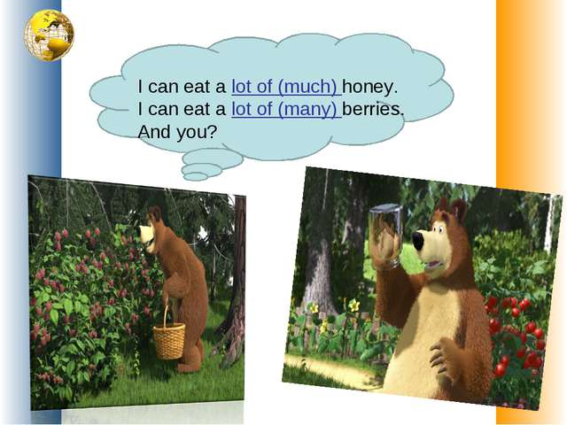 I can eat a lot of (much) honey. I can eat a lot of (many) berries. And you?