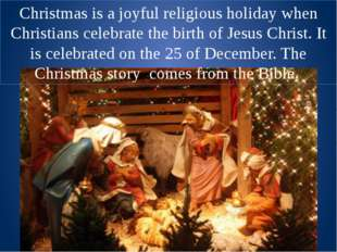 Christmas in Great Britain Christmas is a joyful religious holiday when Chris