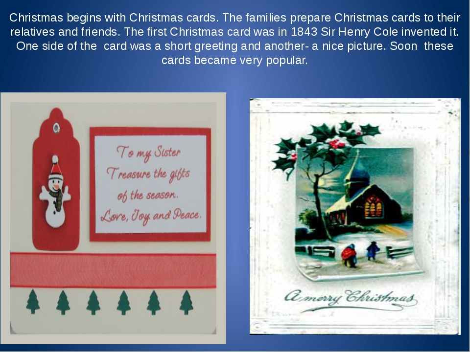 Christmas begins with Christmas cards. The families prepare Christmas cards t...