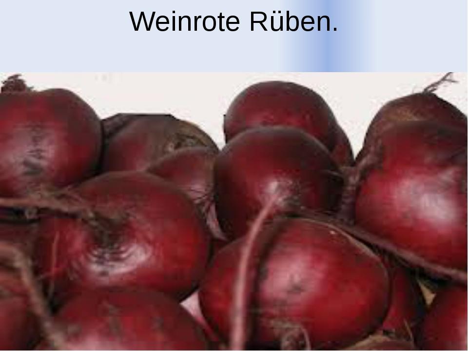 Weinrote Rüben.