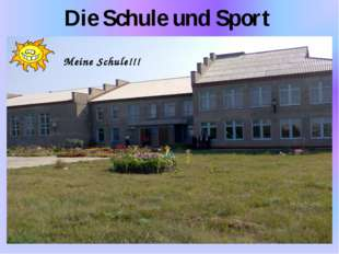 Die Schule und Sport Meine Schule!!!
