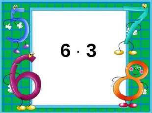 6 · 3
