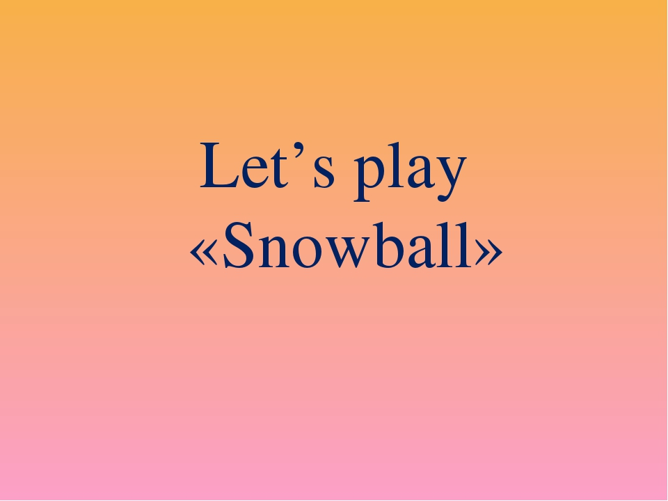 Let's play «Snowball»