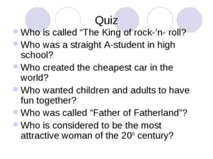 "Quiz Who is called ""The King of rock-'n- roll? Who was a straight A-student i"