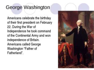 George Washington Americans celebrate the birthday of their first president o