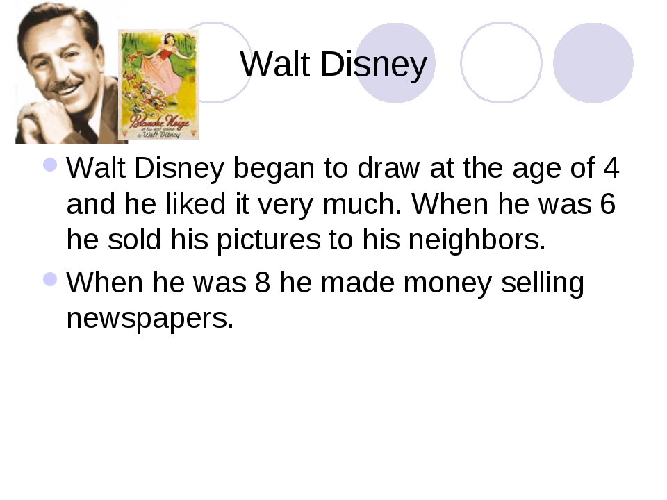 Walt Disney Walt Disney began to draw at the age of 4 and he liked it very mu...