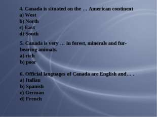 4. Canada is situated on the … American continent a) West b) North c) East d)