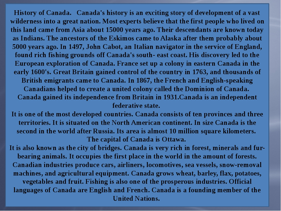 History of Canada. Canada's history is an exciting story of development of a...