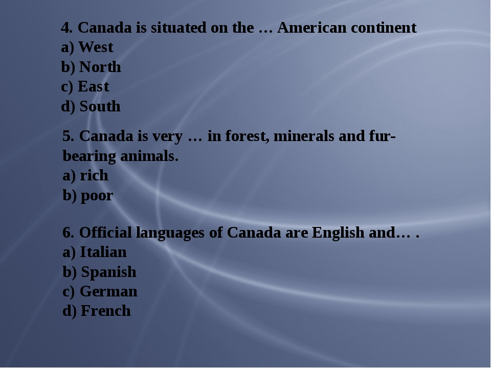 4. Canada is situated on the … American continent a) West b) North c) East d)...