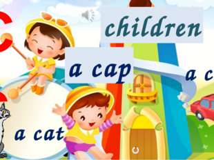 Cc a cat a car a cap children