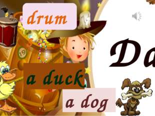 Dd a dog drums a duck