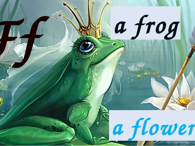 Ff a frog a flower