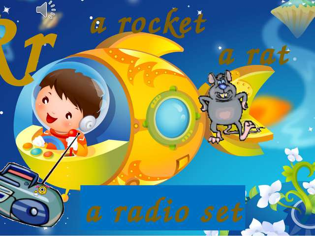 Rr a rocket a rat a radio set