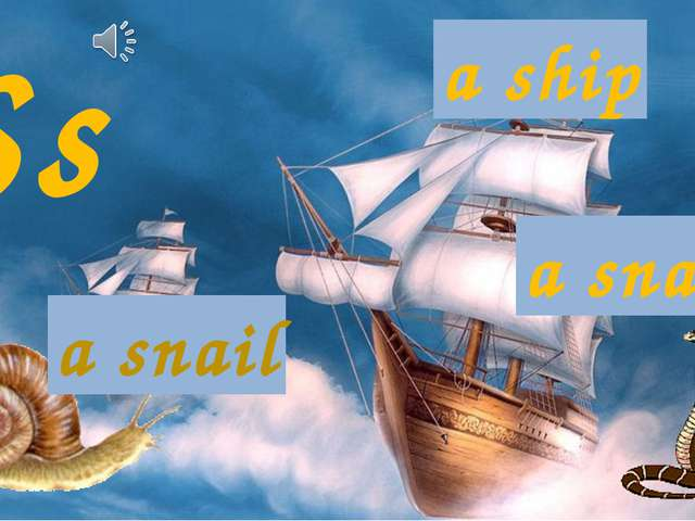 Ss a ship a snake a snail