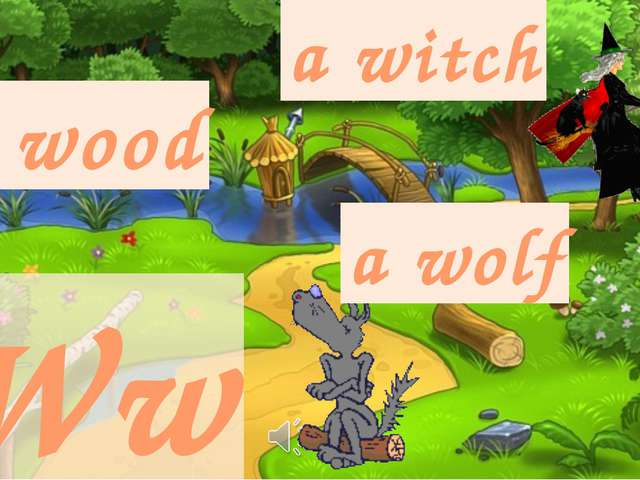 Ww a wood a wolf a witch