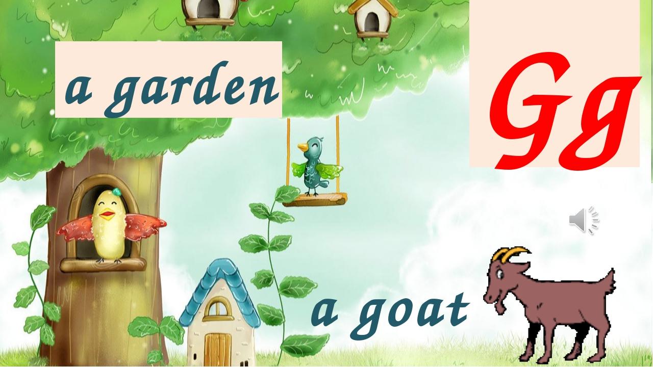 Gg a garden a goat