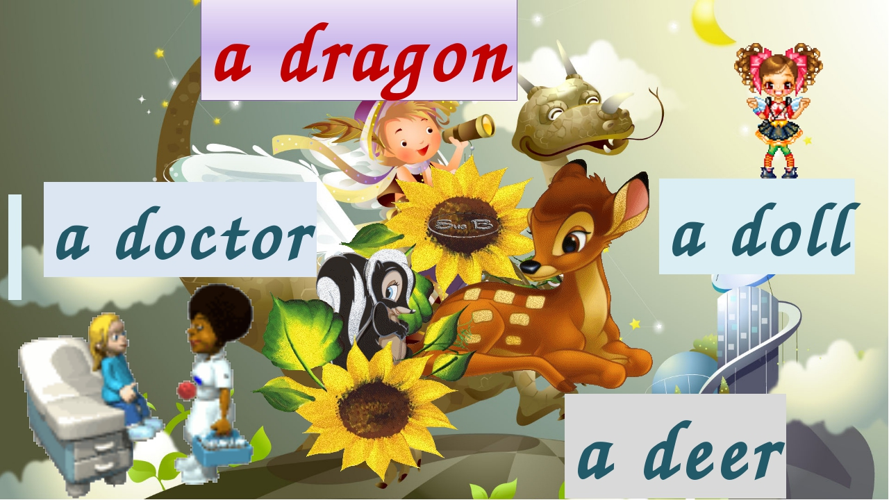 a dragon a doll a deer a doctor