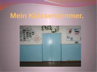 Mein Klassenzimmer.