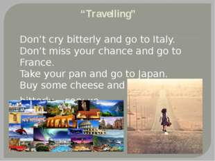 """Travelling"" Don't cry bitterly and go to Italy. Don't miss your chance and g"