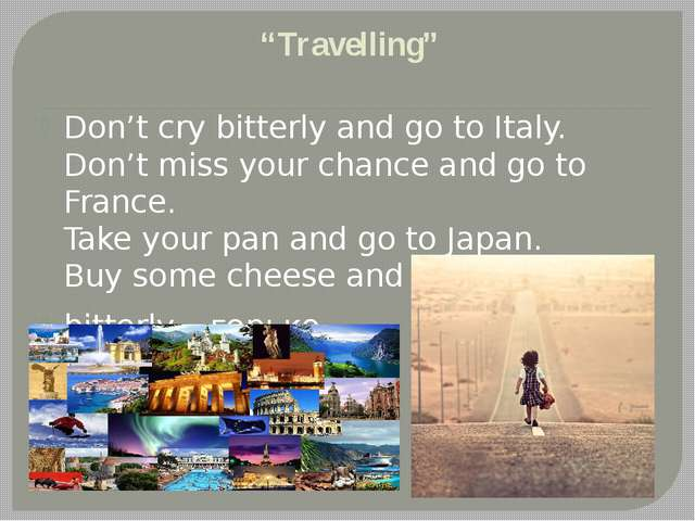 """Travelling"" Don't cry bitterly and go to Italy. Don't miss your chance and g..."
