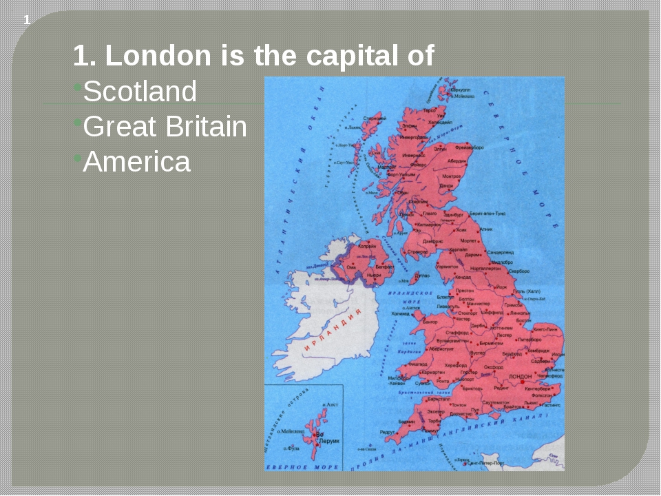 1. London is the capital of Scotland Great Britain America 1
