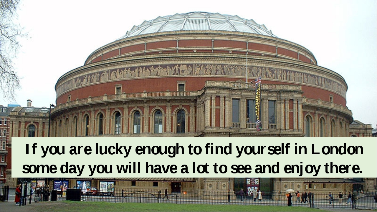 If you are lucky enough to find yourself in London some day you will have a l...