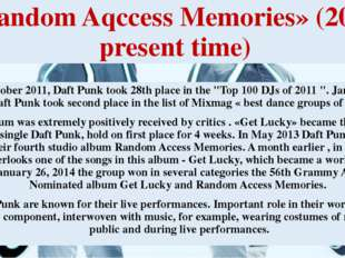 «Random Aqccess Memories» (2011-present time) In October 2011, Daft Punk took