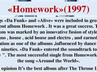 «Homework»(1997) Songs «Da Funk» and «Alive» were included in group's debut a