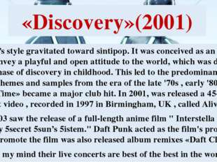 «Discovery»(2001) Album's style gravitated toward sintipop. It was conceived