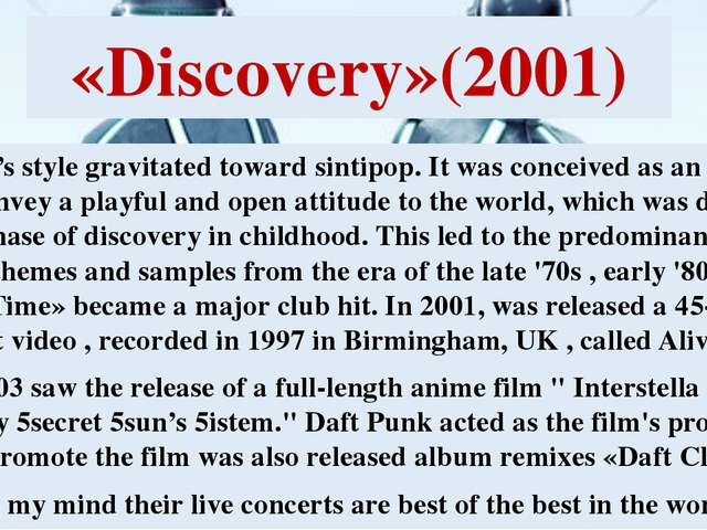 «Discovery»(2001) Album's style gravitated toward sintipop. It was conceived...