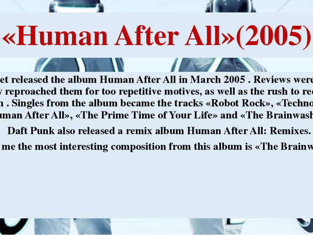 «Human After All»(2005) The duet released the album Human After All in March...