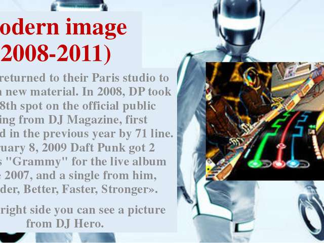Modern image (2008-2011) Group returned to their Paris studio to work on new...