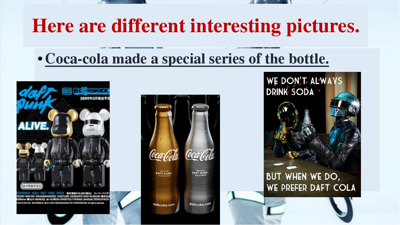 Here are different interesting pictures. Coca-cola made a special series of t...