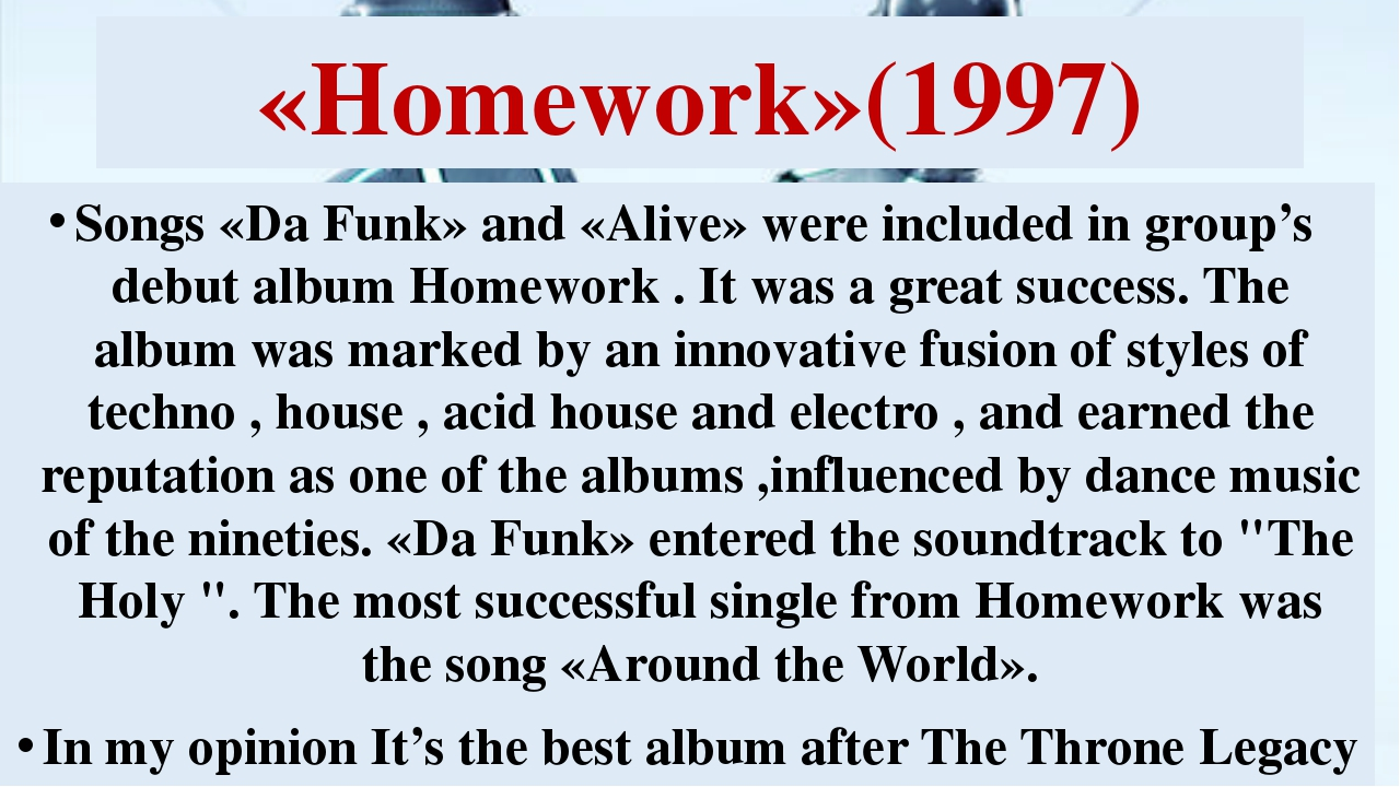 «Homework»(1997) Songs «Da Funk» and «Alive» were included in group's debut a...