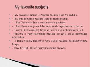 My favourite subjects - My favourite subject is Algebra because I get 5`s an