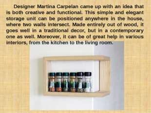 Designer Martina Carpelan came up with an idea that is both creative and fun