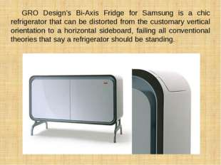 GRO Design's Bi-Axis Fridge for Samsung is a chic refrigerator that can be d