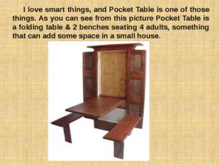 I love smart things, and Pocket Table is one of those things. As you can see
