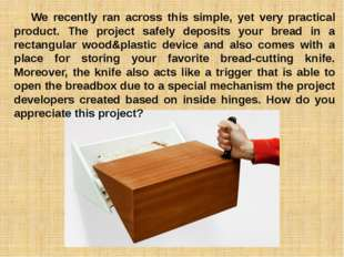 We recently ran across this simple, yet very practical product. The project