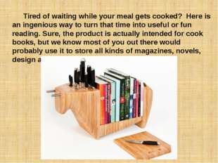 Tired of waiting while your meal gets cooked? Here is an ingenious way to tu