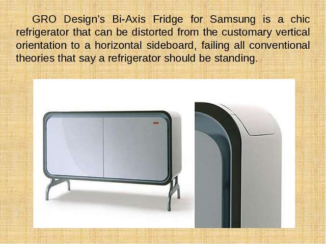GRO Design's Bi-Axis Fridge for Samsung is a chic refrigerator that can be d...