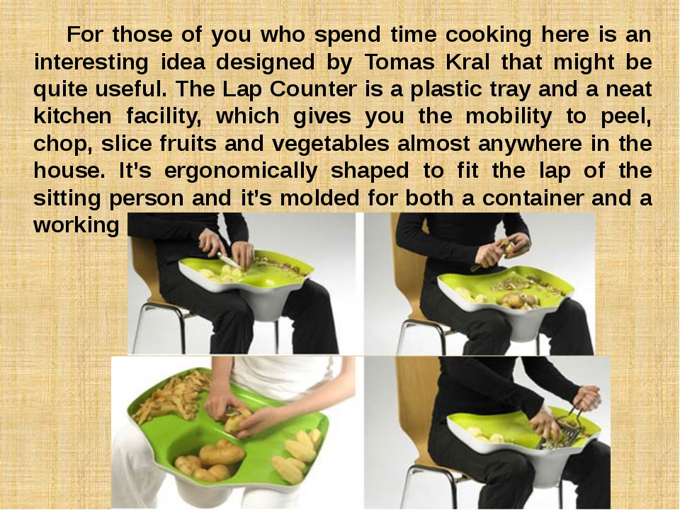 For those of you who spend time cooking here is an interesting idea designed...