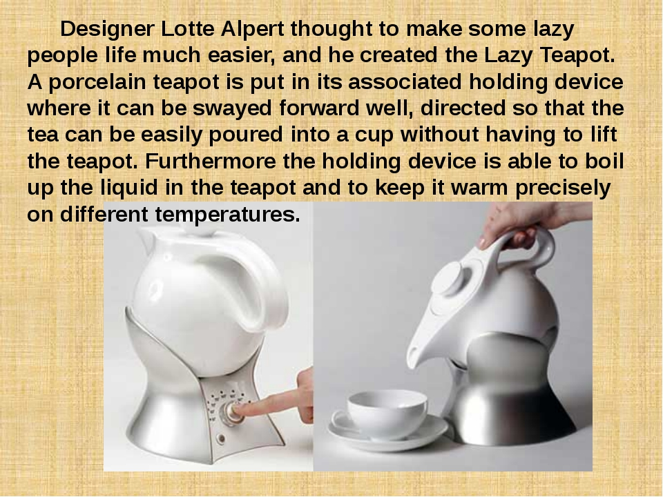 Designer Lotte Alpert thought to make some lazy people life much easier, and...