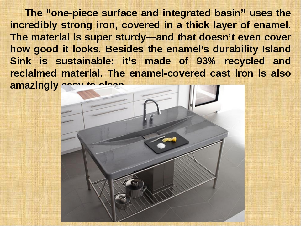 """The """"one-piece surface and integrated basin"""" uses the incredibly strong iron..."""