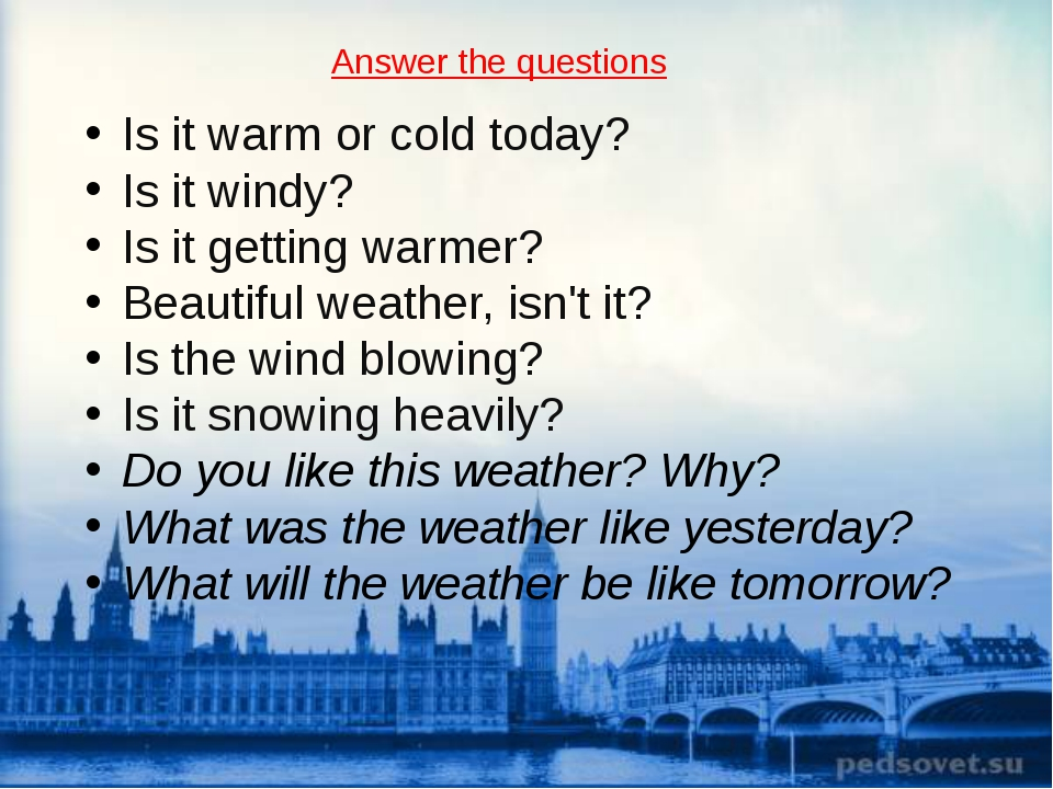 Is it warm or cold today? Is it windy? Is it getting warmer? Beautiful weath...