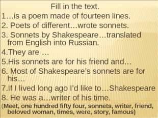 Fill in the text. 1…is a poem made of fourteen lines. 2. Poets of different…w