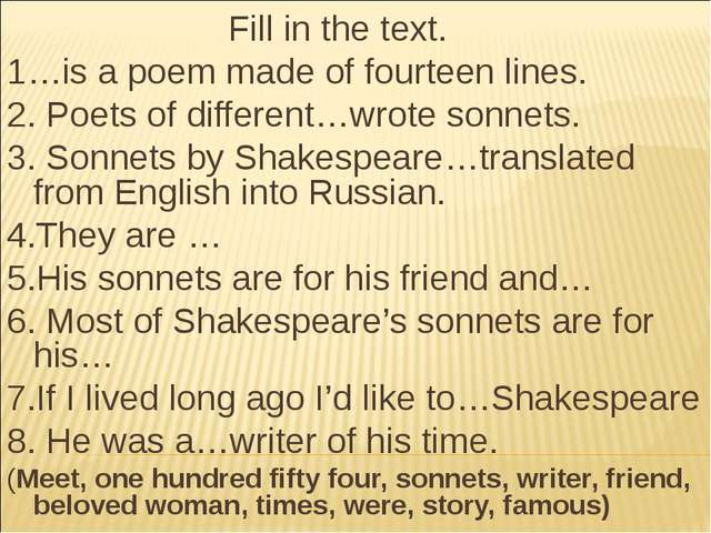 Fill in the text. 1…is a poem made of fourteen lines. 2. Poets of different…w...